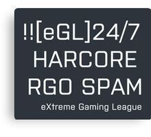 [eGL] 24/7 HARDCORE RGO SPAM Canvas Print