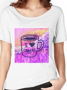"water color,hand painted,i ""heart""coffee.pink,purple,orange,lavender,coffee cup,typography,cool text,modern,trendy Women's Relaxed Fit T-Shirt"