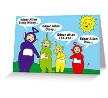 Teletubbies Edgar Allan Poe Card Greeting Card