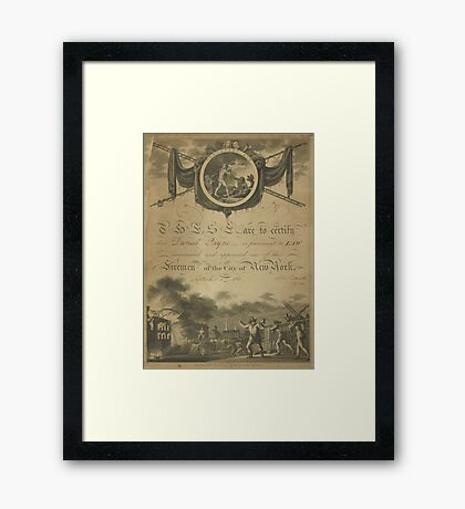 607 These are to certify that Daniel Payne is pursuant to law nominated and appointed one of the Firemen of the City of New York September 5th 1808 John Pintard clerk Framed Print