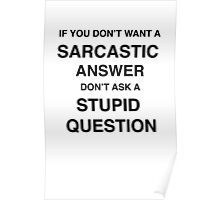 Sarcastic answer | quote Poster