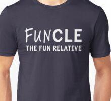 Funcle. The fun relative Unisex T-Shirt