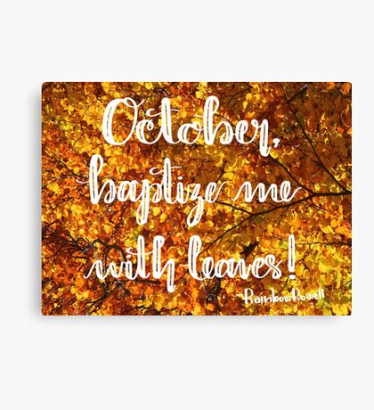 October, Baptize me With Leaves! Canvas Print