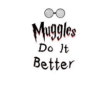 Muggles do it better Photographic Print