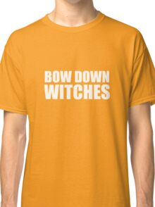 Bow Down Witches Classic T-Shirt