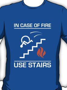 In Case of Fire Sign T-Shirt