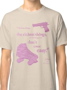 The best things... Classic T-Shirt