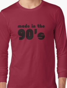 Made In The 90's Long Sleeve T-Shirt