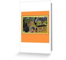 Oranges: The New Black! #OITNB Greeting Card