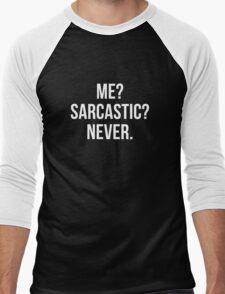 Me? Sarcastic? Never. Men's Baseball ¾ T-Shirt