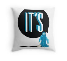 It's Throw Pillow