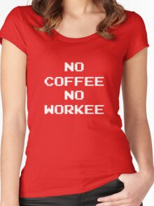 No Coffee No Workee Women's Fitted Scoop T-Shirt