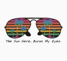 The Sun Here Buns My Eyes Kids Clothes