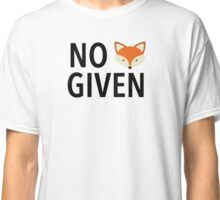 No Fox Given! Classic T-Shirt