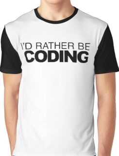 rather be Coding Graphic T-Shirt