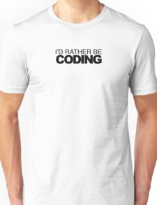 rather be Coding T-Shirt