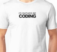 rather be Coding Unisex T-Shirt