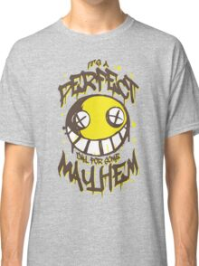 Perfect Day for Mayhem Classic T-Shirt