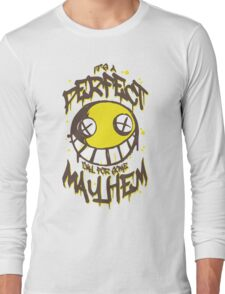 Perfect Day for Mayhem Long Sleeve T-Shirt