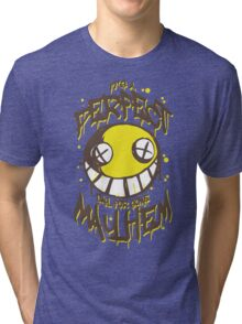 Perfect Day for Mayhem Tri-blend T-Shirt
