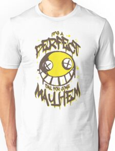 Perfect Day for Mayhem Unisex T-Shirt