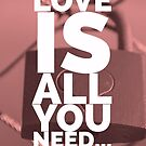 Love is all you need by Edward Fielding