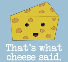Thats What Cheese Said Kids Tee