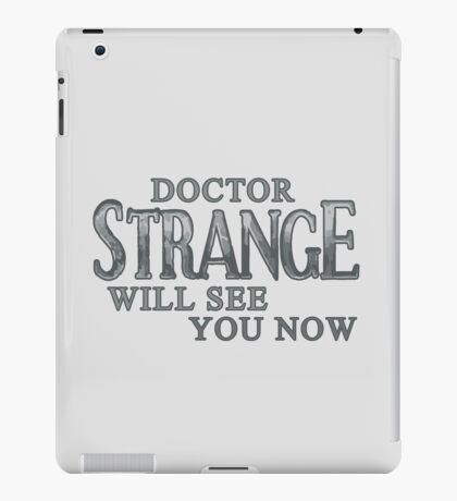 Doctor Strange Will See You Now iPad Case/Skin