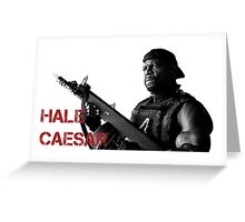 Hale Caesar Greeting Card