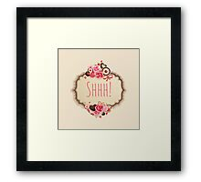Shhh! Kiss me and shut up! Framed Print