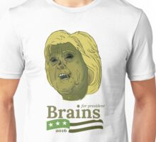 Brains for President Unisex T-Shirt