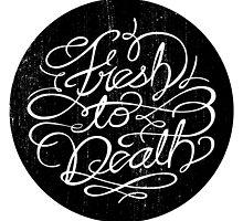 Fresh to Death by delar0cha