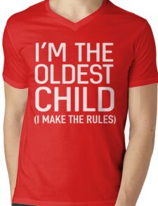 I'm the oldest child (I make the rules) Mens V-Neck T-Shirt