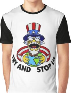~ Try And Stop Us ~ Graphic T-Shirt