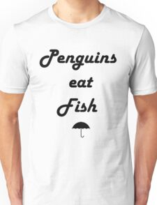 Penguins Eat Fish Unisex T-Shirt