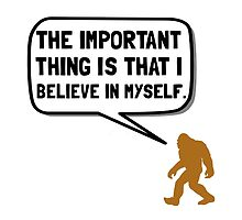 Bigfoot Believe In Myself by AmazingMart