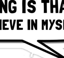 Bigfoot Believe In Myself Sticker