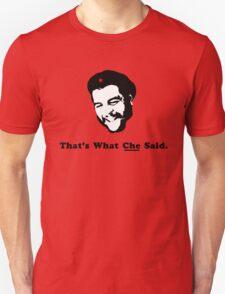 That's What CHE Said. T-Shirt