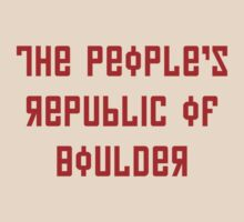 The People's Republic of Boulder (red letters) by diculousdesigns