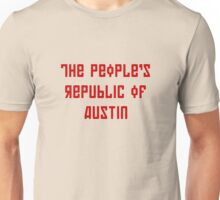 The People's Republic of Austin (red letters) Unisex T-Shirt