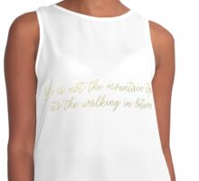 Life Is Not The Mountain Tops... It's the Walking In Between Contrast Tank
