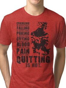 Quitting Is Not Acceptable (Ripped Saiyan Back) Tri-blend T-Shirt