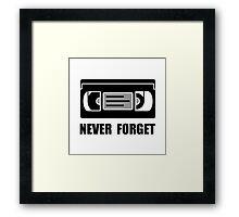 VCR Tape Never Forget Framed Print
