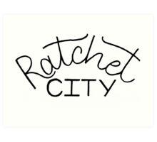 Ratchet City Art Print