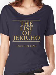 The List of Jericho (Ink It In Man) Women's Relaxed Fit T-Shirt