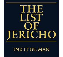 The List of Jericho (Ink It In Man) Photographic Print