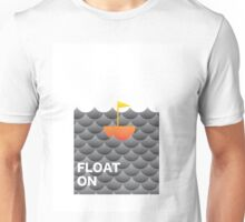 Float On Unisex T-Shirt