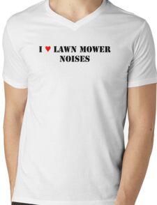 I Love Lawn Mower Noises Mens V-Neck T-Shirt