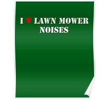 I Love Lawn Mower Noises DARK Poster