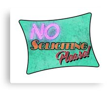 No Soliciting Canvas Print